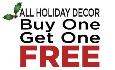 Buy One Get One Free Holiday Decor